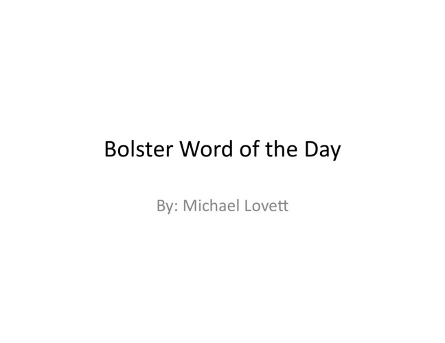 Bolster Word of the Day