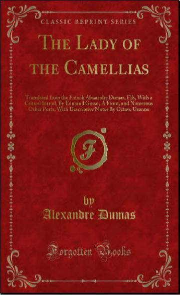 The Lady of the Camellias by Alexandre Dumas son