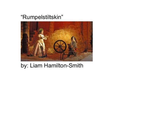 """rumplestiltskin"""