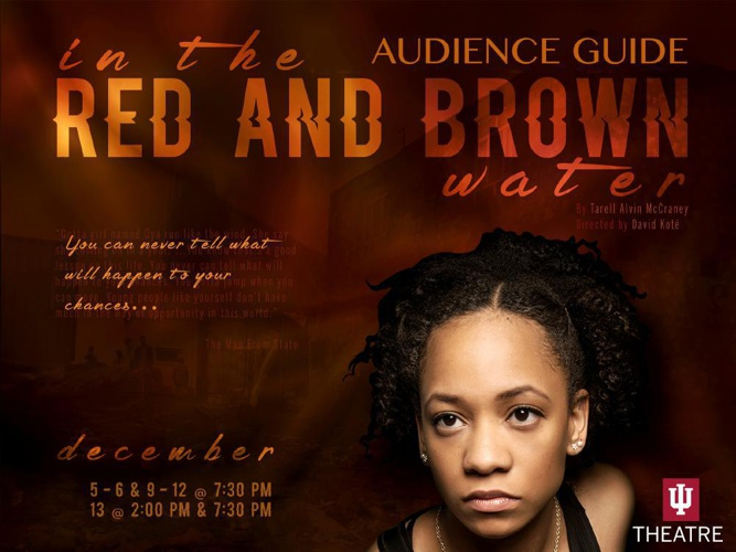 IU Theatre's IN THE RED & BROWN WATER Audience Guide