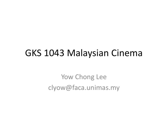 Introduction to GKS1043 Malaysian Cinema