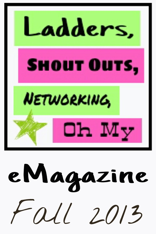 Ladders, Shout Outs, Networking, Oh My eMagazine