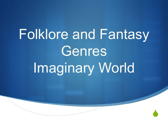 Folklore and Fantasy Genres Imaginary Worlds