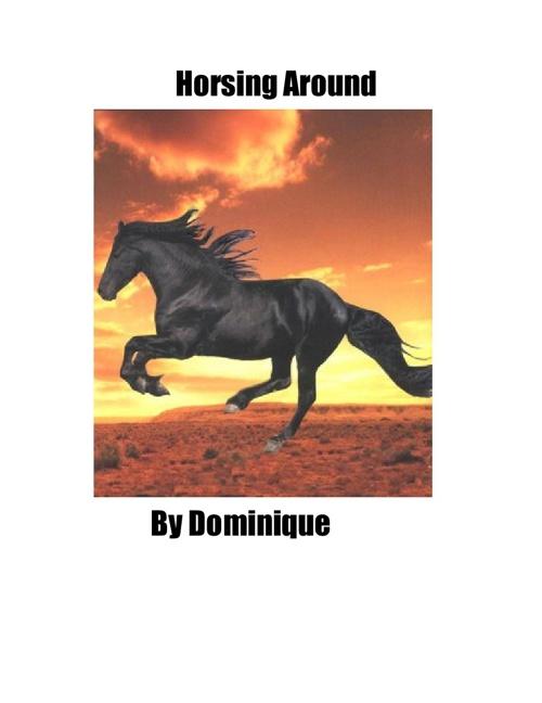 Horsing Around - Dominique