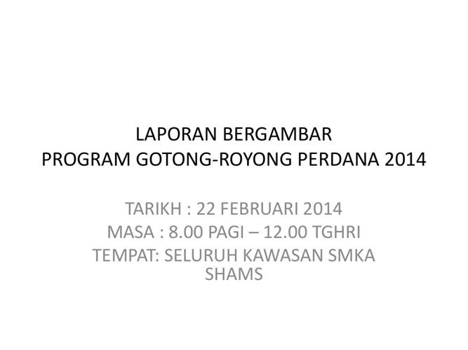 GOTONG ROYONG PERDANA SMKA SHAMS 2014