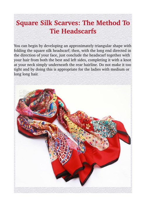 Square Silk Scarves: The Method To Tie Headscarfs