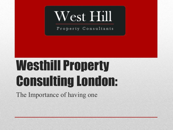 Westhill Property Consulting London The Importance of having one
