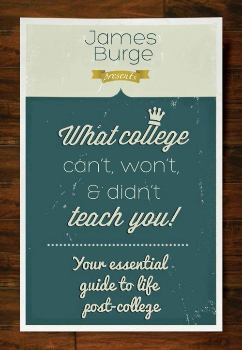 What College Won't, Can't And Didn't Teach You