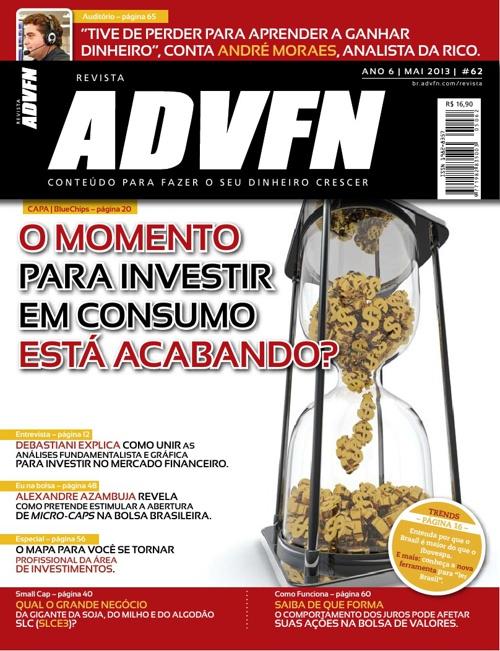 Revista ADVFN | Ano 6 | Ed. 62 | Maio de 2013
