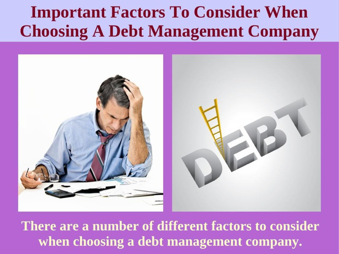 Important Factors To Consider When Choosing A Debt Management Co