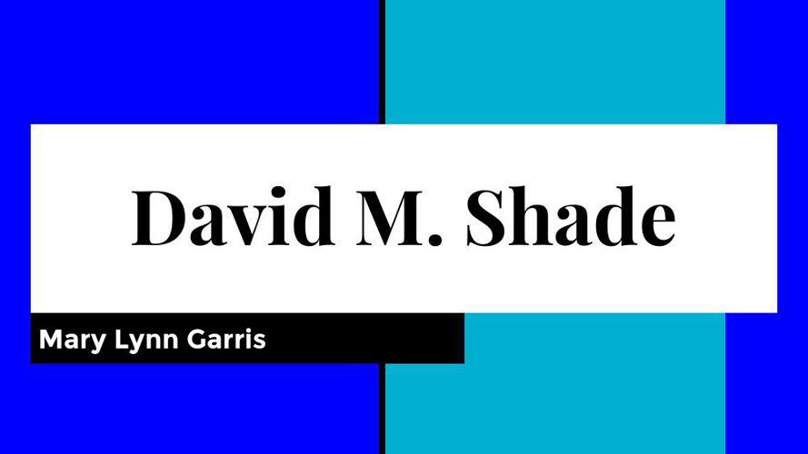David M. Shade