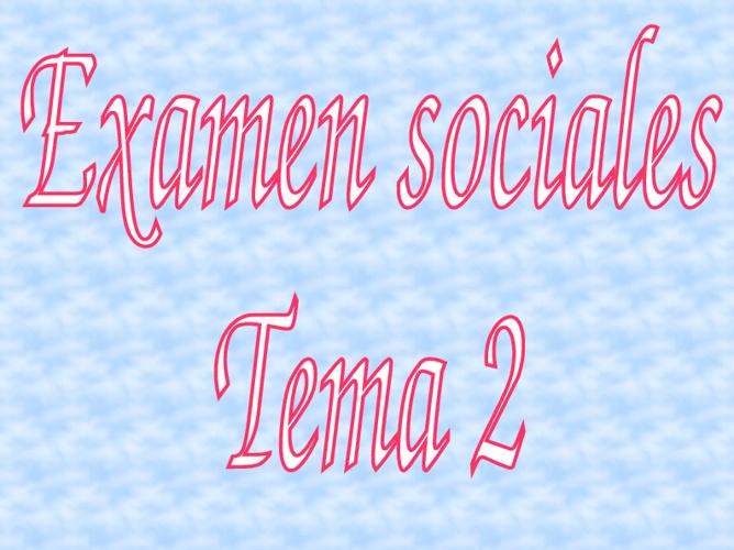 Examen tema 2 de sociales.
