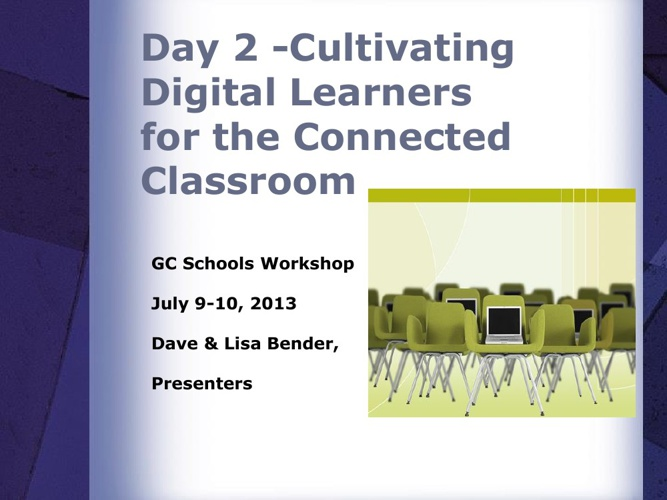 Cultivating Digital Learning - Day 2 Presentation
