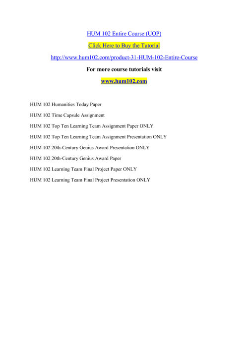 HUM 102  Entire Course (UOP)