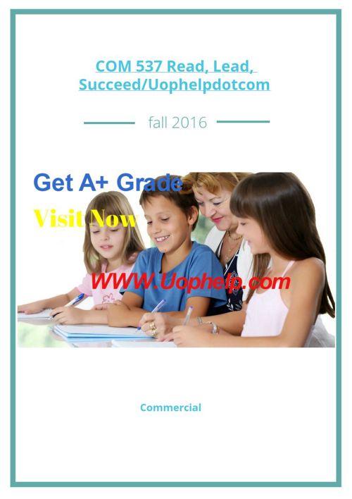 COM 537 Read, Lead, Succeed/Uophelpdotcom
