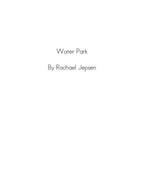 Water Park By Racael Jepsen