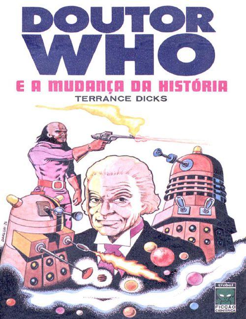 Doutor Who e a Mudanca da Histo - Terrance Dicks