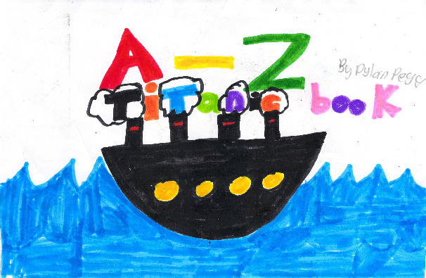 A-Z Titanic Book by Dylan P.