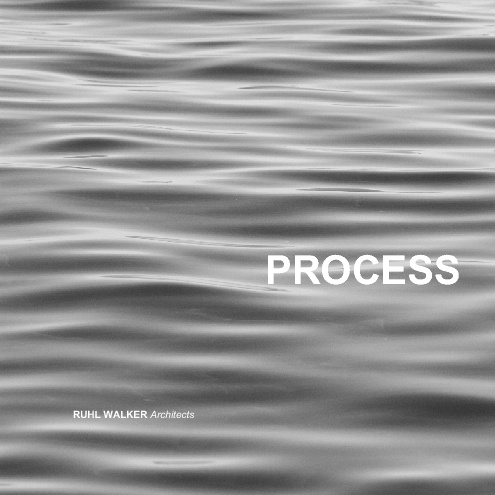 Ruhl Walker Architects Process Book