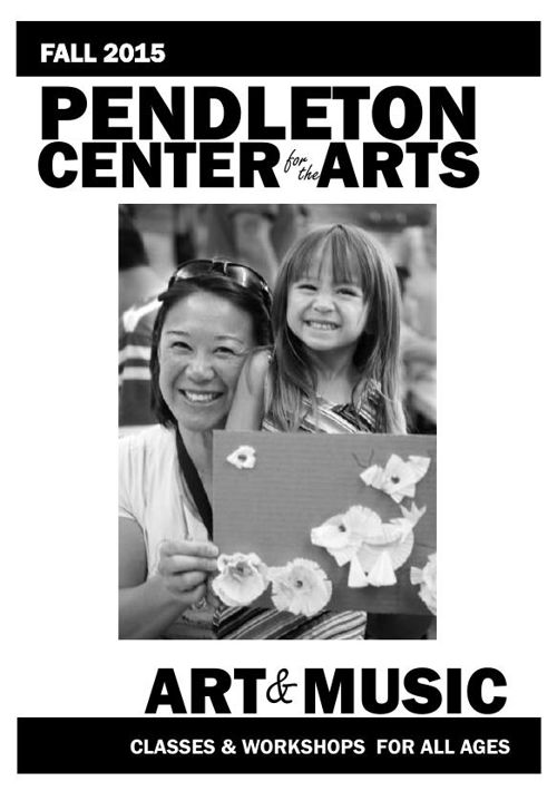 NEW Fall 2015 Classes Pendleton Center for the Arts