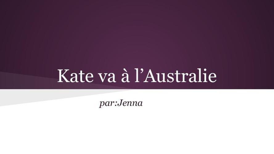Kate va à l'Australie