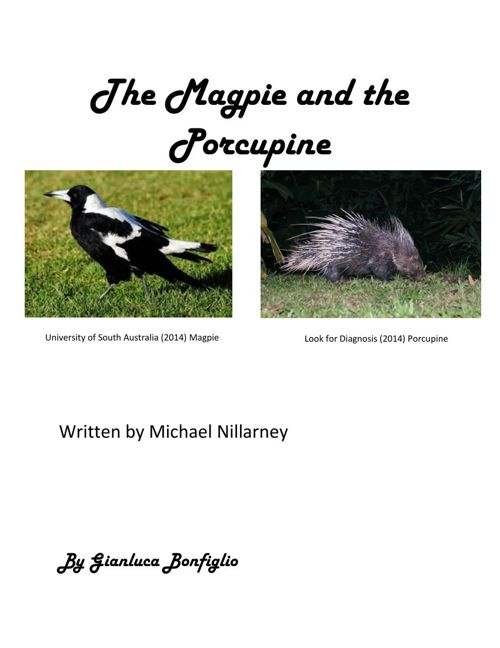 The Magpie and the Porcupine By Gianluca
