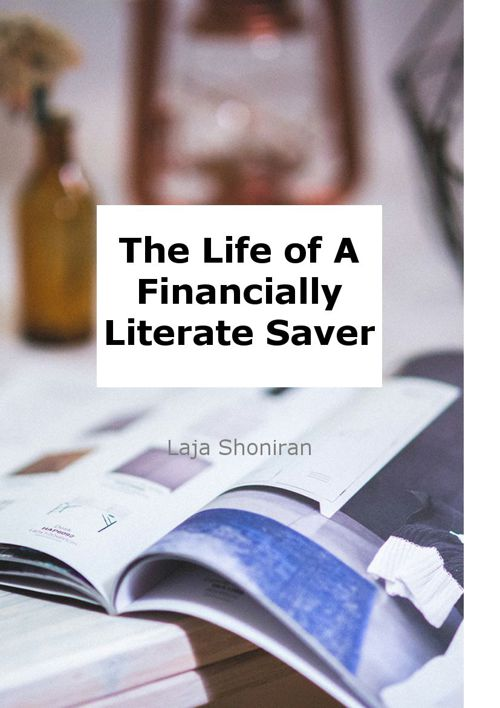 The Life Story of a Financially Literate Saver