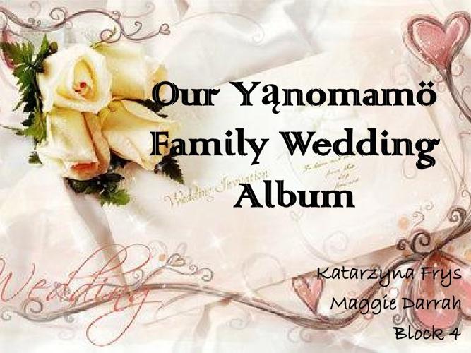 Our Yąnomamö Family Wedding