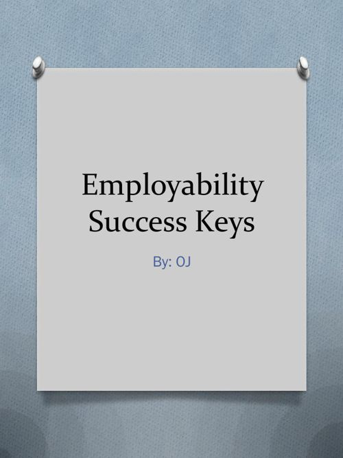 Employability Success Keys.pptx OJ Erakpotobor