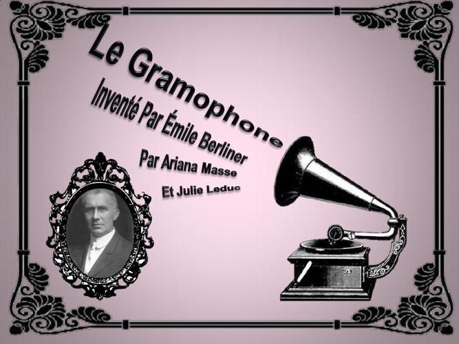 Le gramophone inventé par M.Berliner