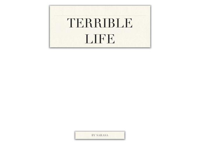 Terrible Life