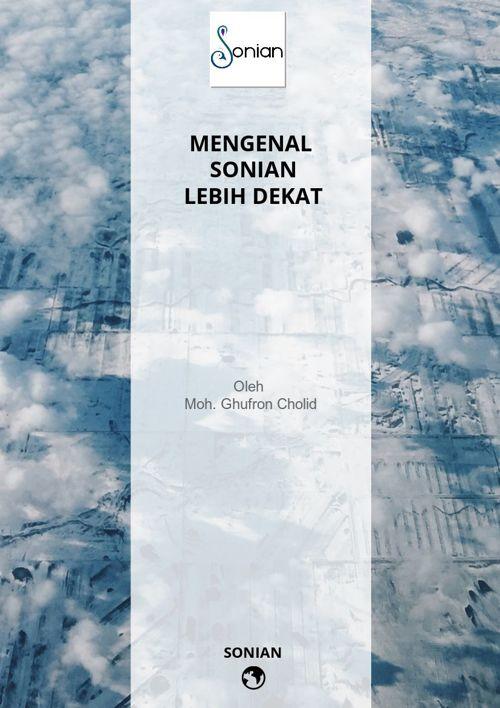 MENGENAL SONIAN LEBIH DEKAT | Oleh Moh. Ghufron Cholid