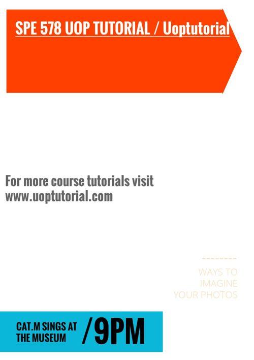 SPE 578 UOP TUTORIAL / Uoptutorial