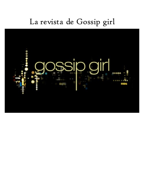 La revista de Gossip Girl