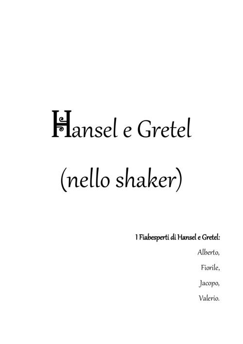 Hansel e Gretel ... nello shaker