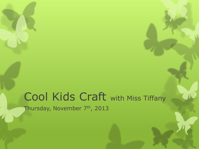 Cool Kids Craft 11/07/13