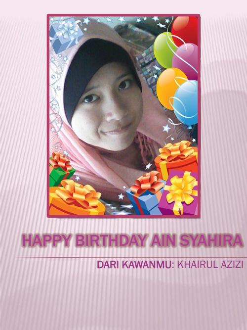 Happy Birthay Ain Syahira