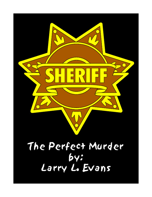 The Perfect Murder, by: Author, Larry L. Evans