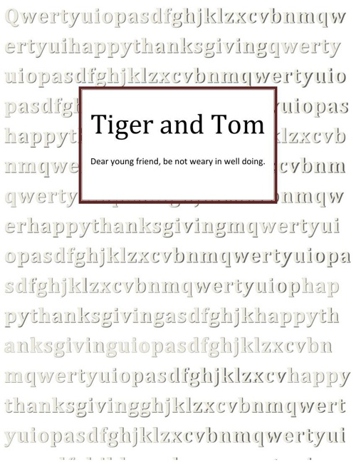 Tiger and Tom