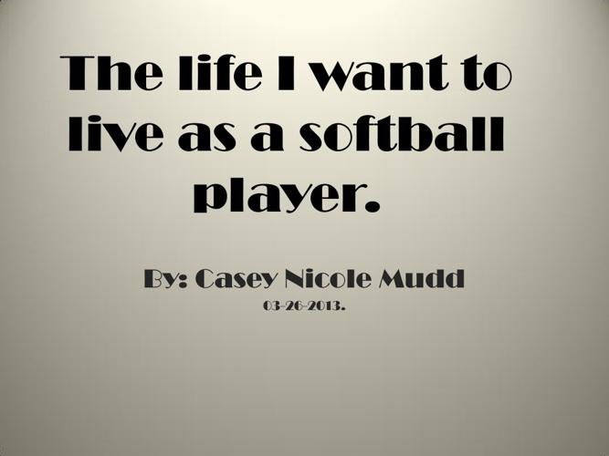 the life of a softball player
