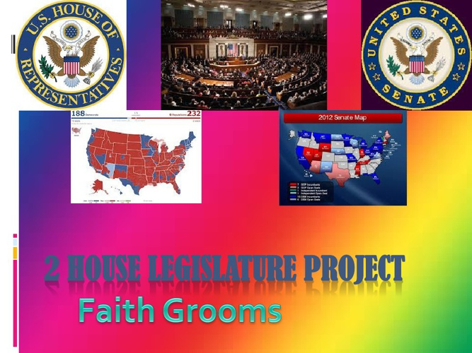 Two House Legislature Project