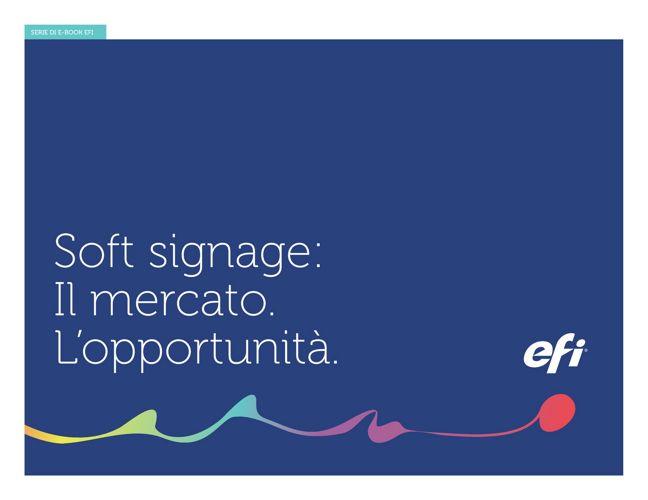 Soft signage: Il mercato. L'opportunità