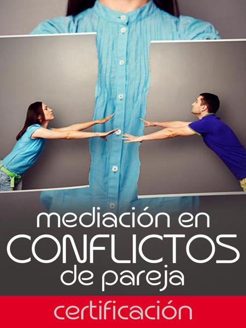 MEDIACIÓN EN CONFLICTOS DE PAREJA (Certificación)