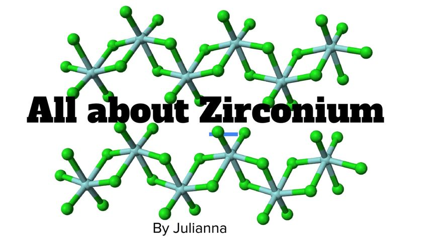 Zirconium by Julianna