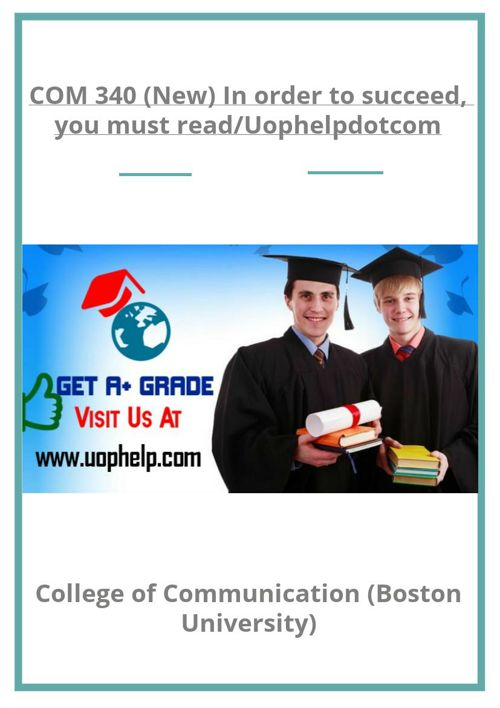 COM 340 (New) In order to succeed, you must read/Uophelpdotc