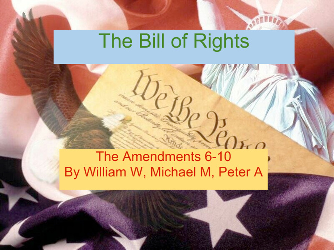 The Story of the  Bill of Rights and the amendments 6-10.
