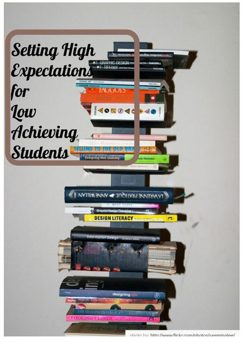 High Expectations & Helping Low-Achieving Students