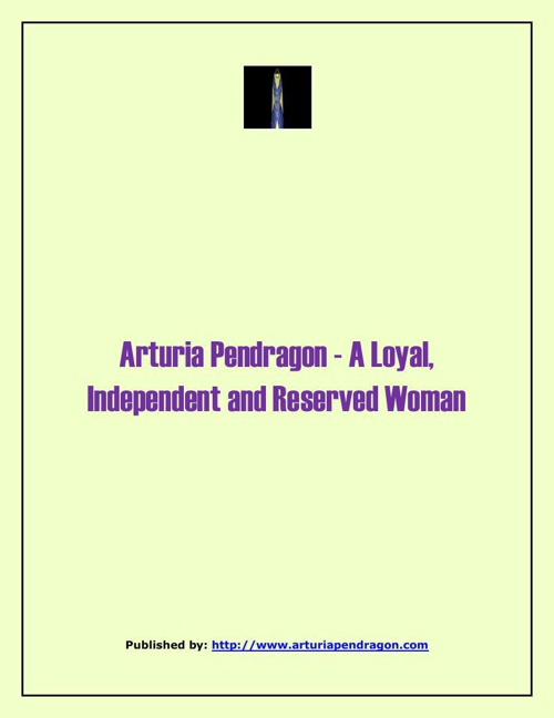 Arturia Pendragon - A Loyal, Independent and Reserved Woman