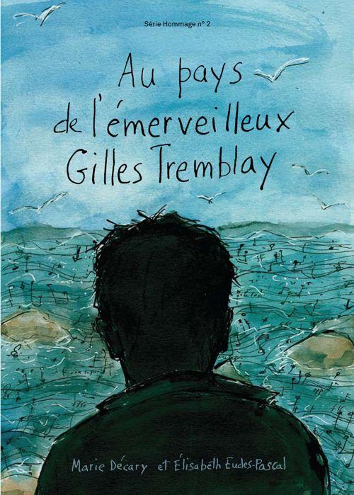 Au pays de l'émerveilleux Gille Tremblay