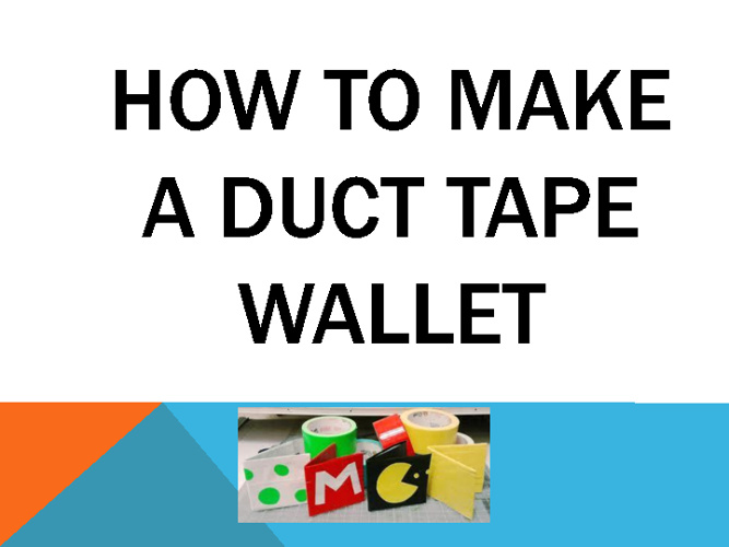 How to make a duct tape waller